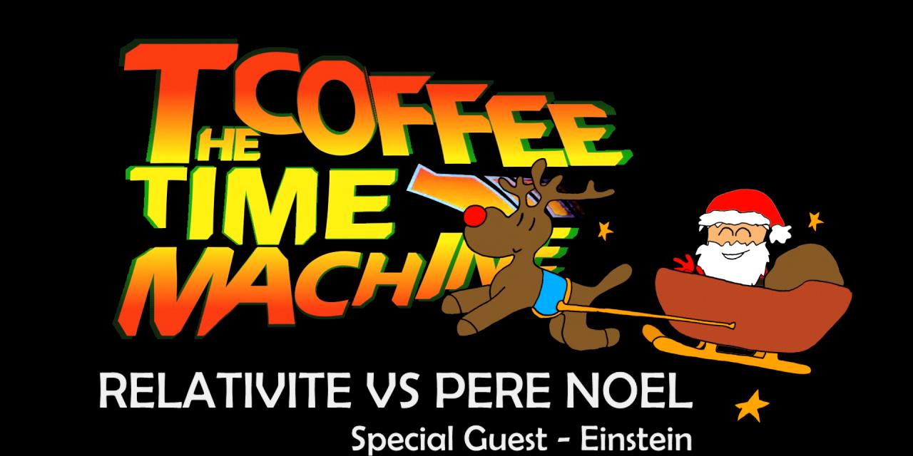 The Coffee Time Machine sur la relativité et le père Noël